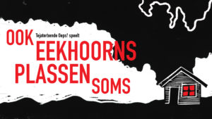 Ook Eekhoorns Plassen Soms! (2019)